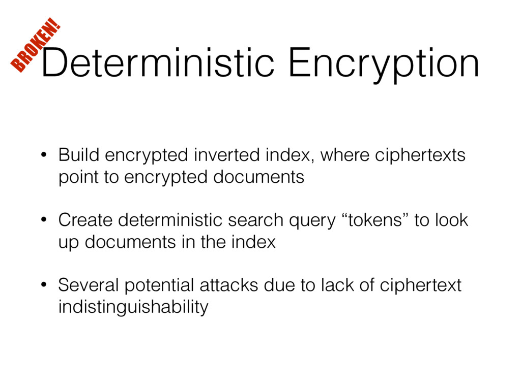 Deterministic Encryption • Build encrypted inve...