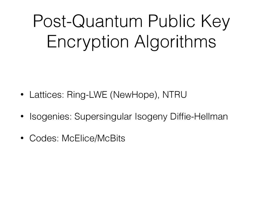 Post-Quantum Public Key Encryption Algorithms •...