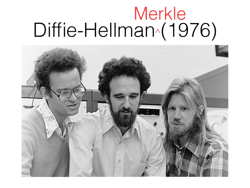 Diffie-Hellman (1976) ^ Merkle