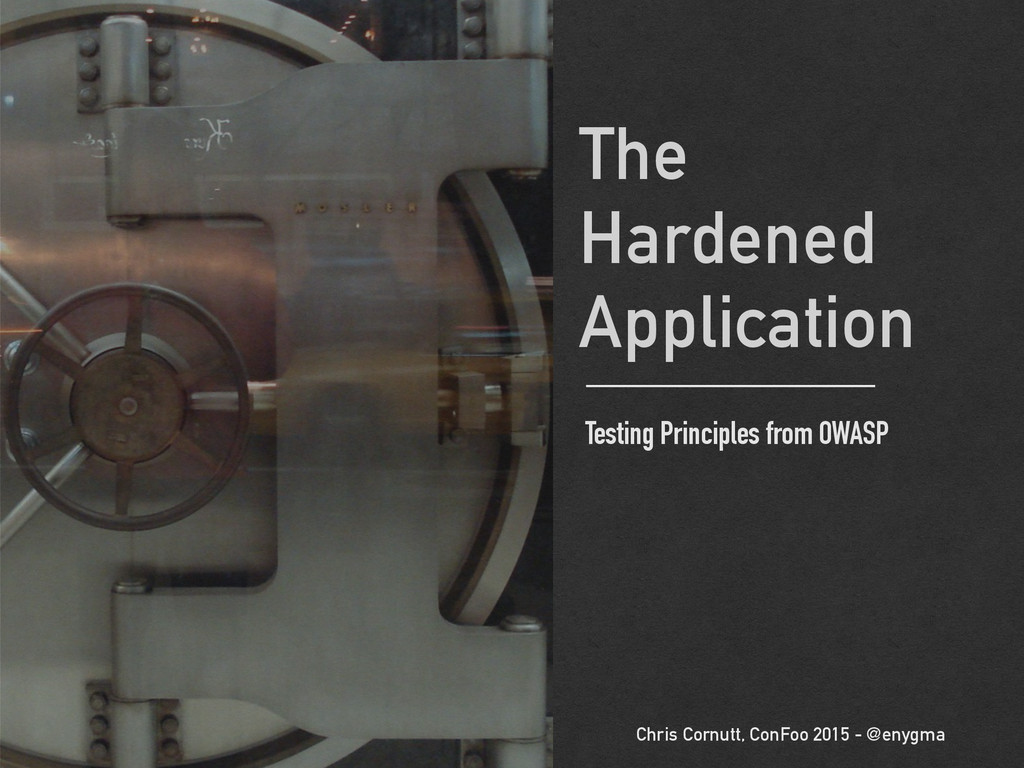 The Hardened Application Testing Principles fro...