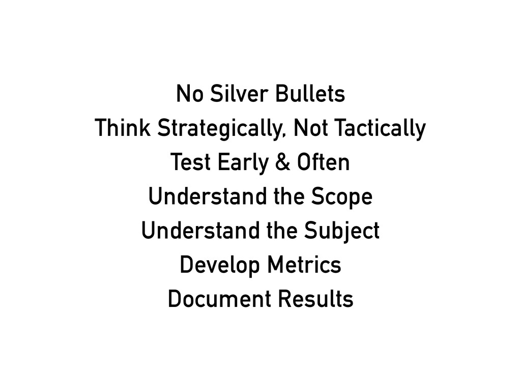 No Silver Bullets Think Strategically, Not Tact...