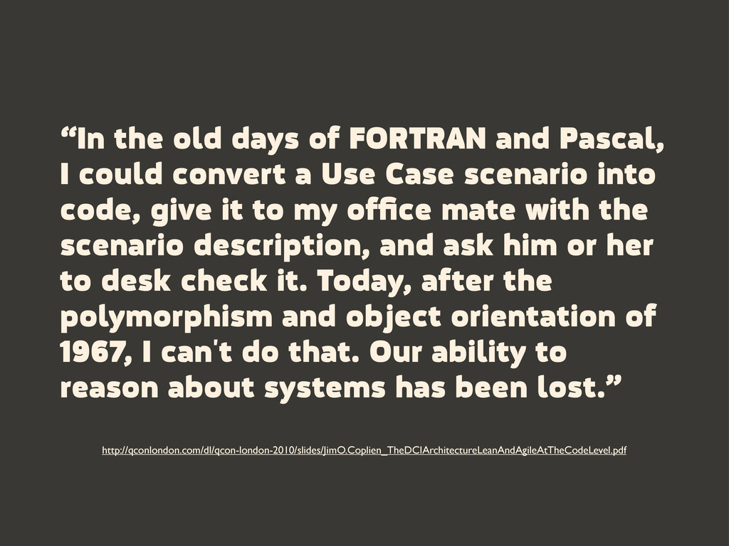 """In the old days of FORTRAN and Pascal, I could..."