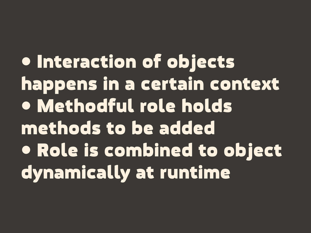 • Interaction of objects happens in a certain c...
