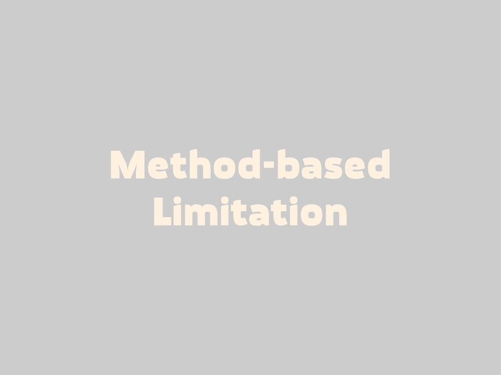 Method-based Limitation
