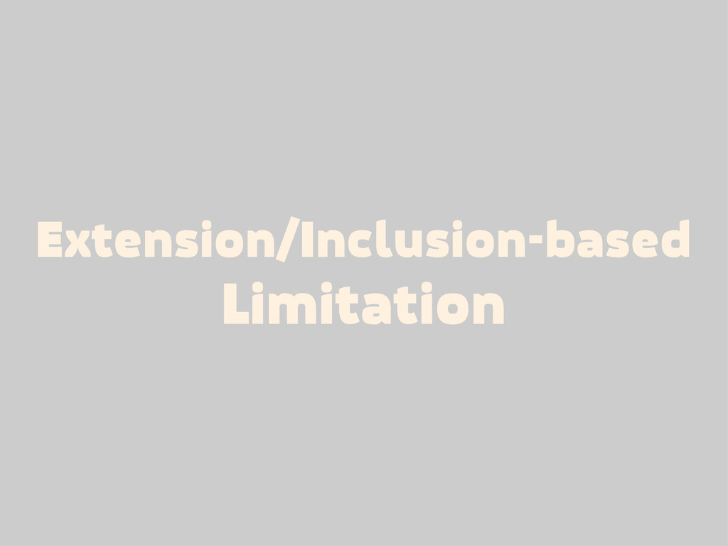 Extension/Inclusion-based Limitation