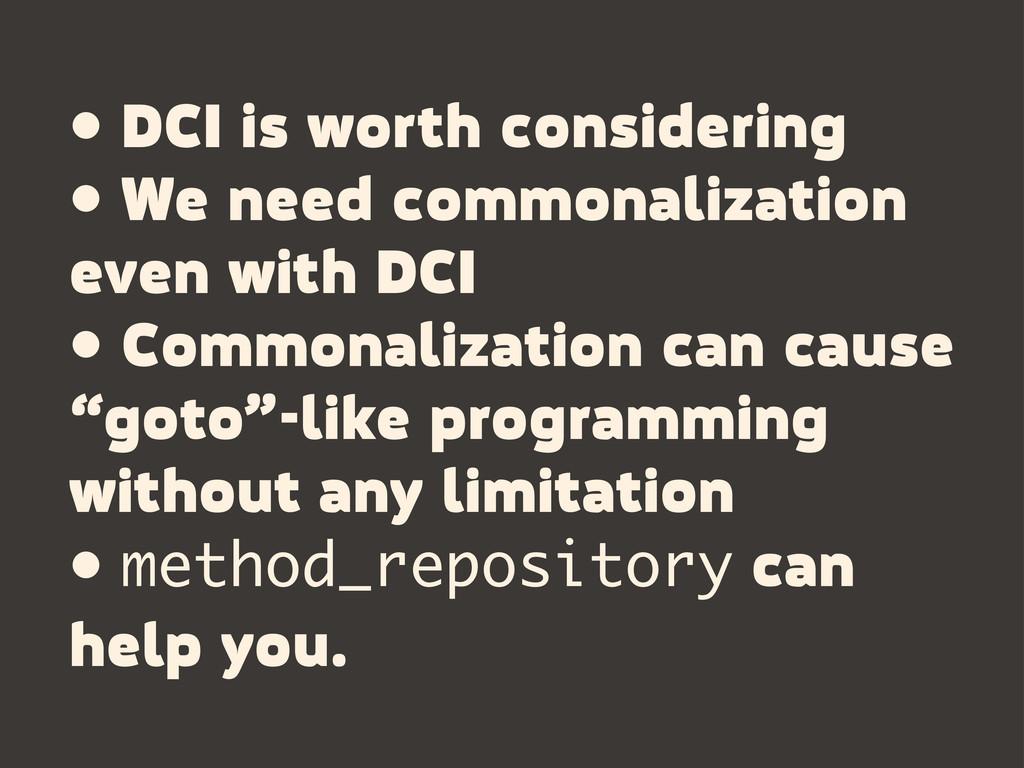 • DCI is worth considering • We need commonaliz...