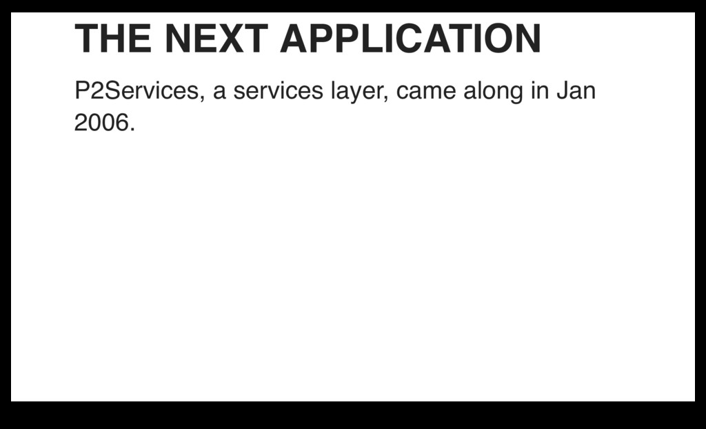 THE NEXT APPLICATION P2Services, a services lay...