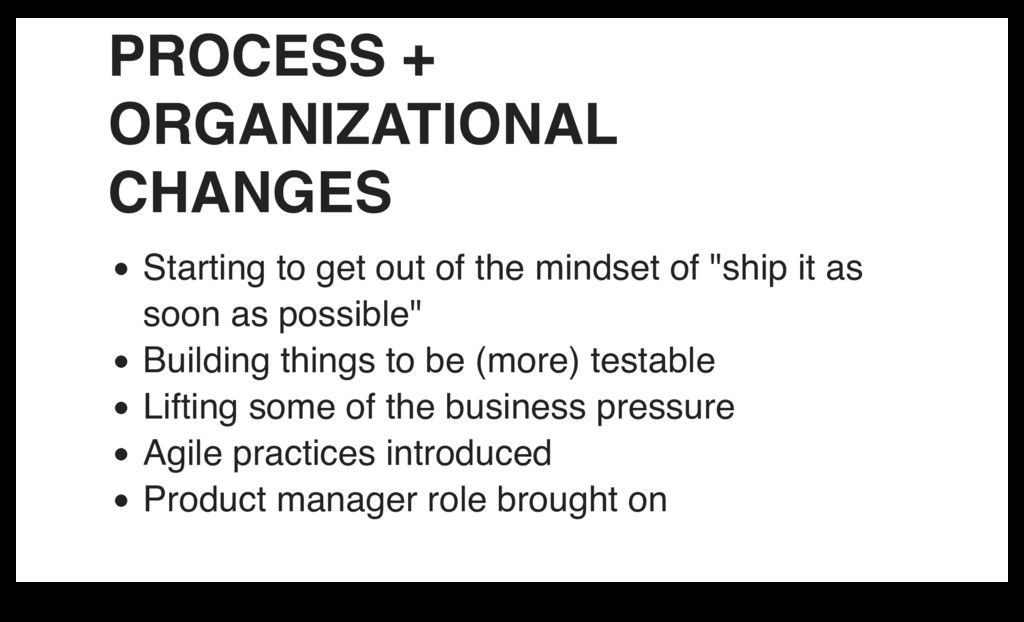 PROCESS + ORGANIZATIONAL CHANGES Starting to ge...