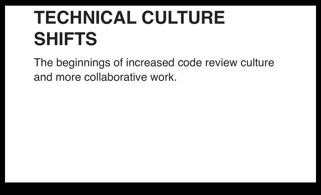 TECHNICAL CULTURE SHIFTS The beginnings of incr...