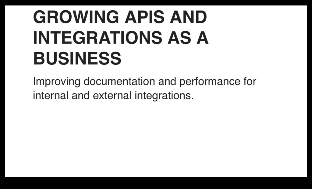 GROWING APIS AND INTEGRATIONS AS A BUSINESS Imp...