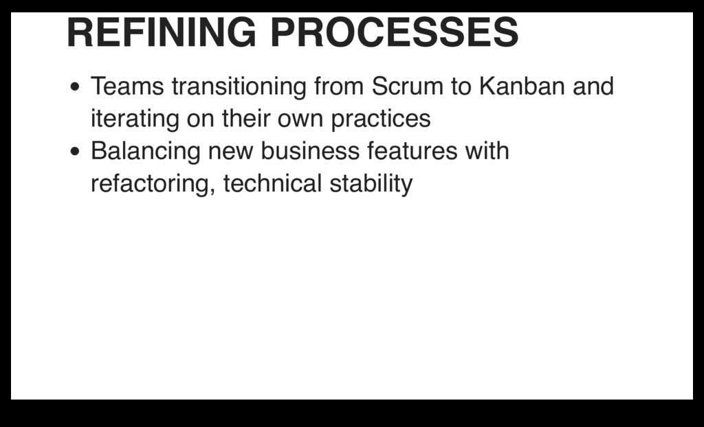 REFINING PROCESSES Teams transitioning from Scr...