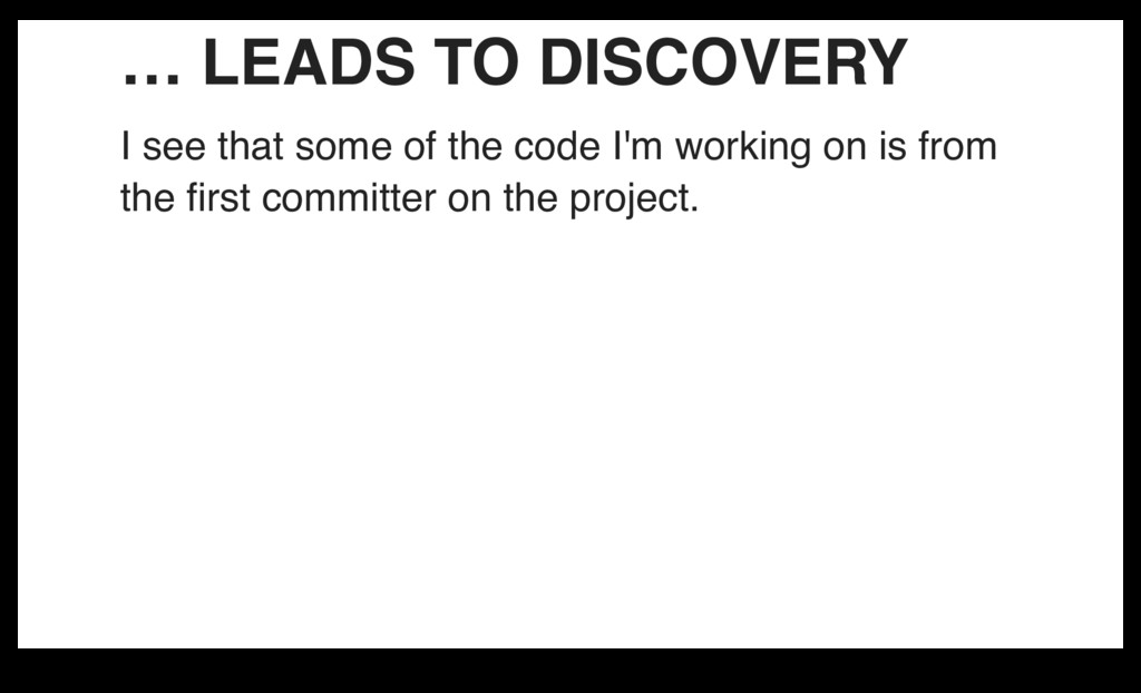 … LEADS TO DISCOVERY I see that some of the cod...