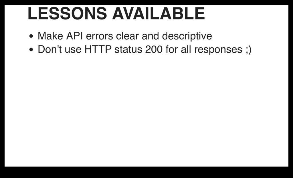 LESSONS AVAILABLE Make API errors clear and des...