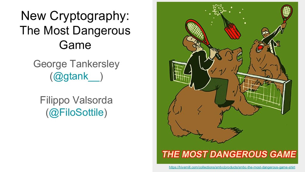 New Cryptography: The Most Dangerous Game Georg...