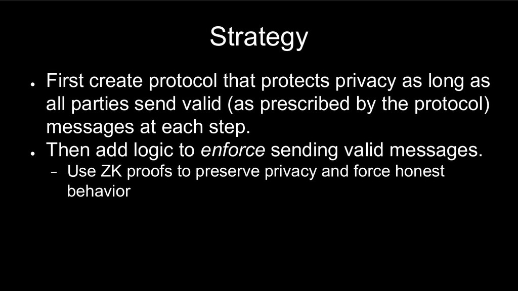 Strategy ● First create protocol that protects ...