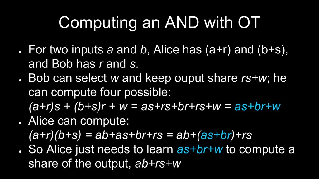 Computing an AND with OT ● For two inputs a and...