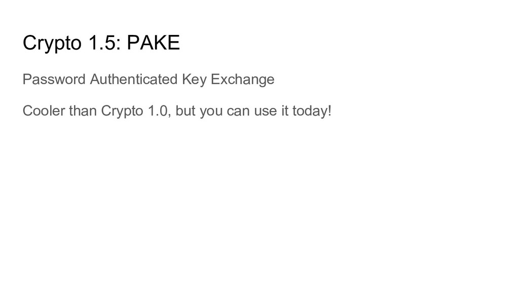 Crypto 1.5: PAKE Password Authenticated Key Exc...