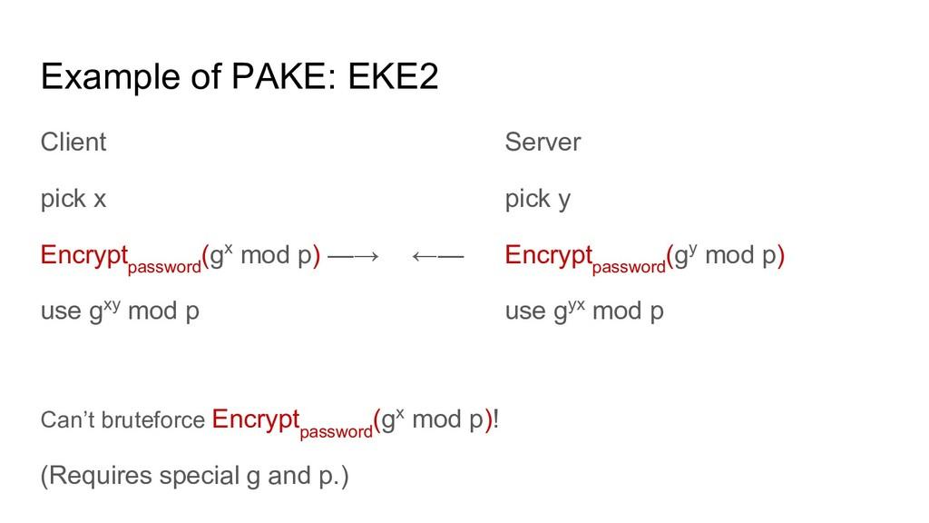 Example of PAKE: EKE2 Client Server pick x pick...