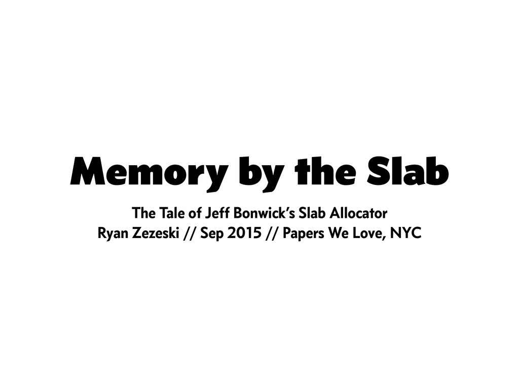 Memory by the Slab The Tale of Jeff Bonwick's S...