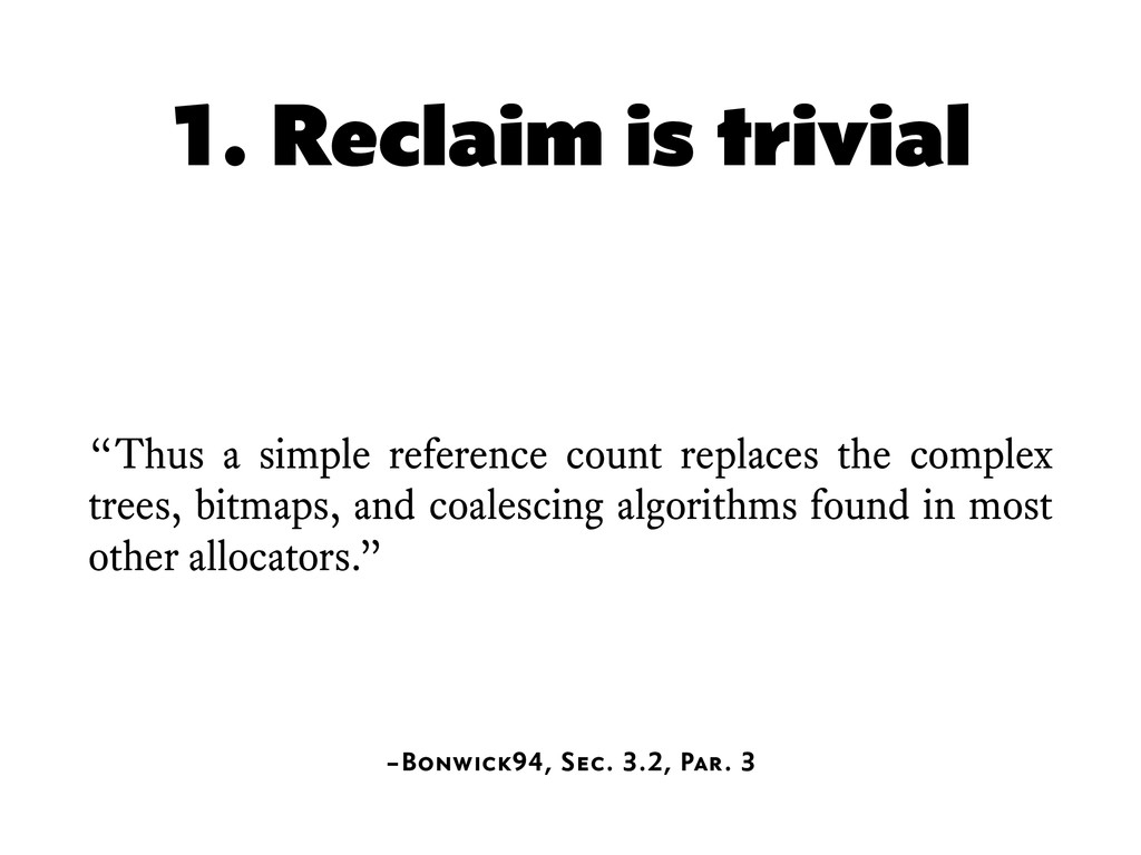 """1. Reclaim is trivial """"Thus a simple reference ..."""