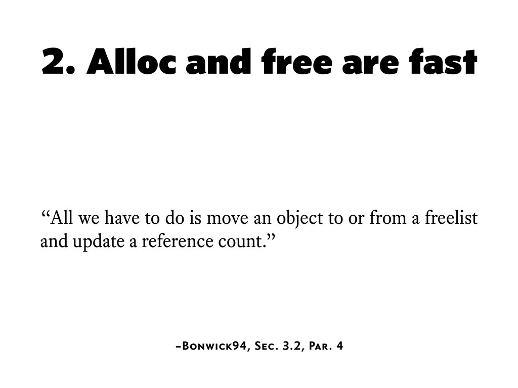 """2. Alloc and free are fast """"All we have to do i..."""