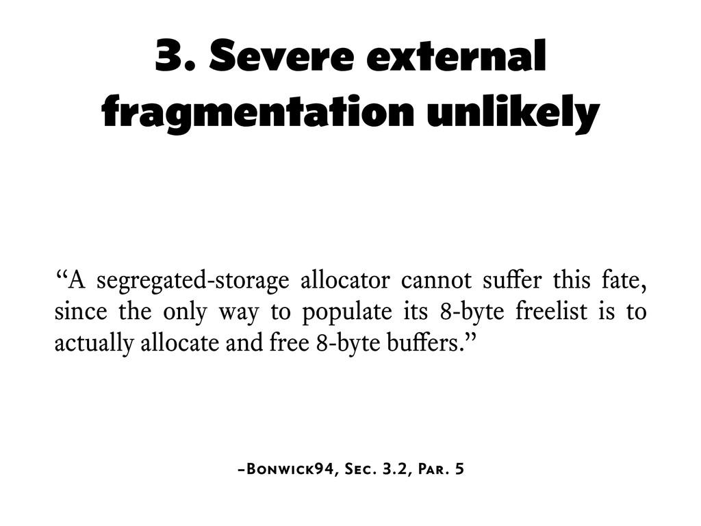 "3. Severe external fragmentation unlikely ""A se..."