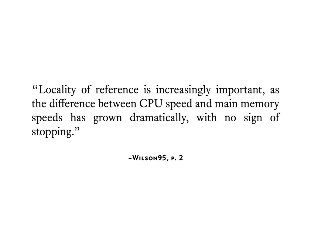 """–Wilson95, p. 2 """"Locality of reference is incre..."""