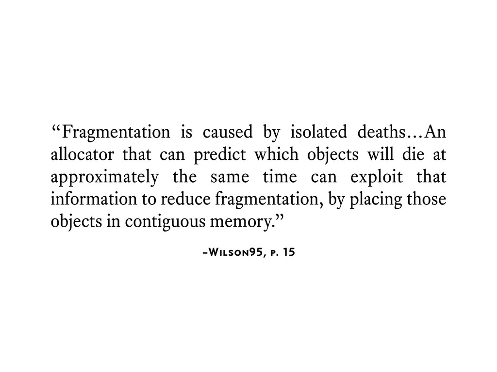 """–Wilson95, p. 15 """"Fragmentation is caused by is..."""