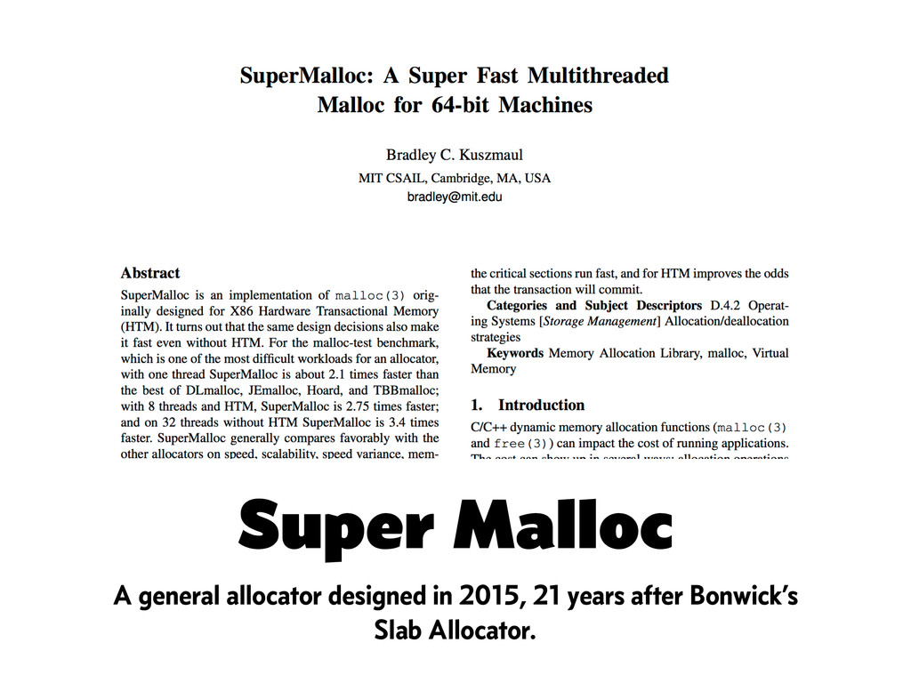 Super Malloc A general allocator designed in 20...