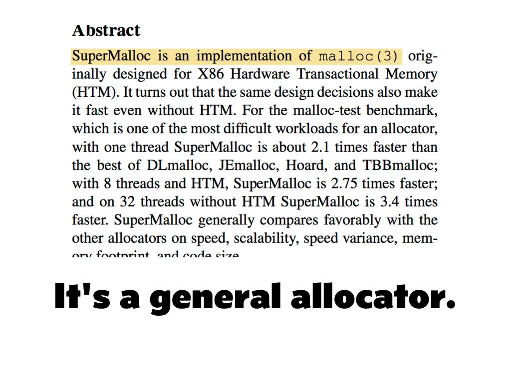 It's a general allocator.
