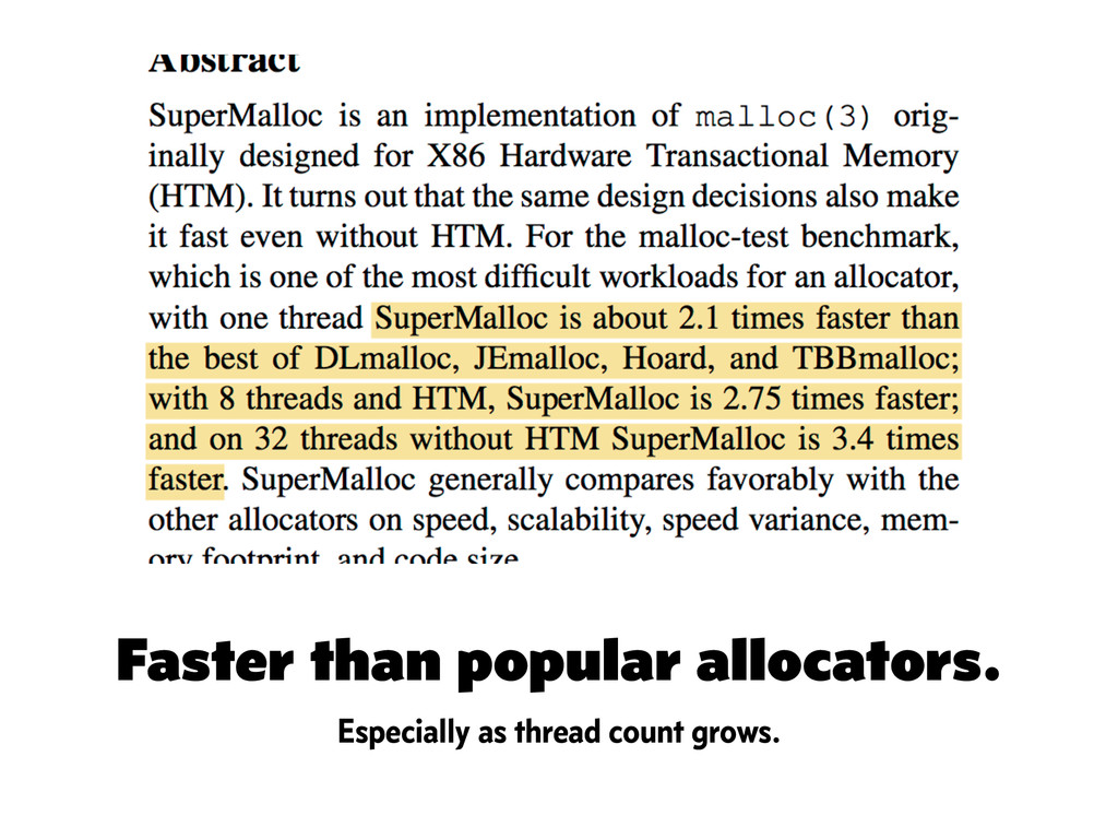 Faster than popular allocators. Especially as t...