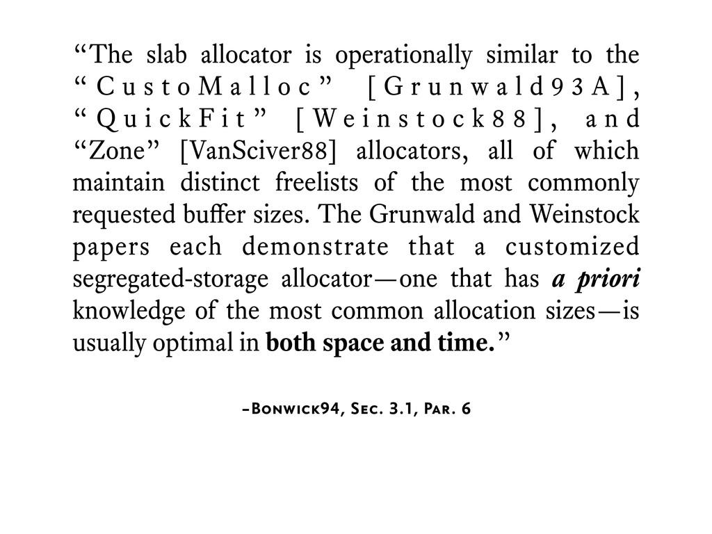 "–Bonwick94, Sec. 3.1, Par. 6 ""The slab allocato..."
