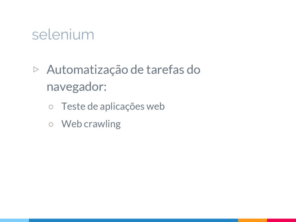 selenium ▷ Automatização de tarefas do navegado...