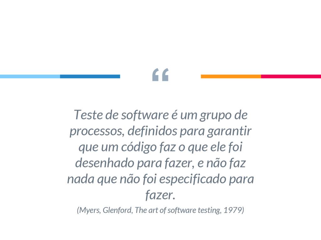 """"""" Teste de software é um grupo de processos, de..."""