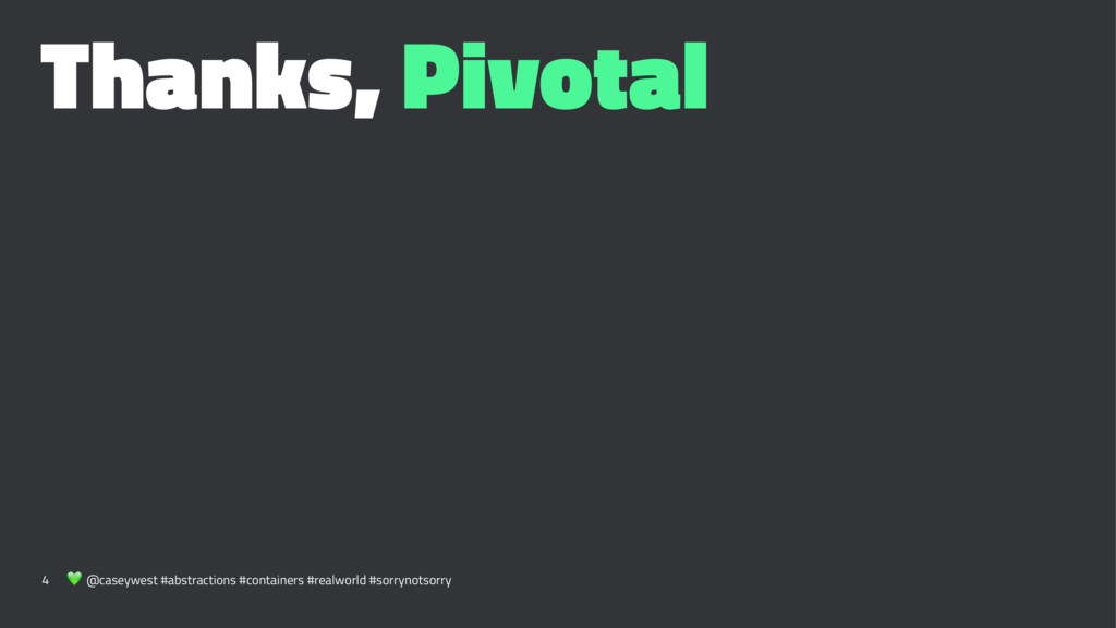 Thanks, Pivotal 4 ! @caseywest #abstractions #c...