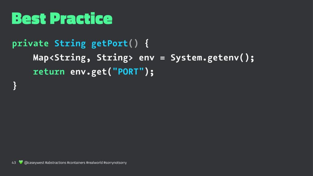 Best Practice private String getPort() { Map<St...