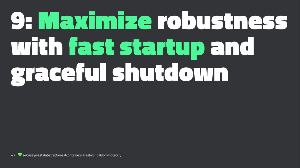 9: Maximize robustness with fast startup and gr...
