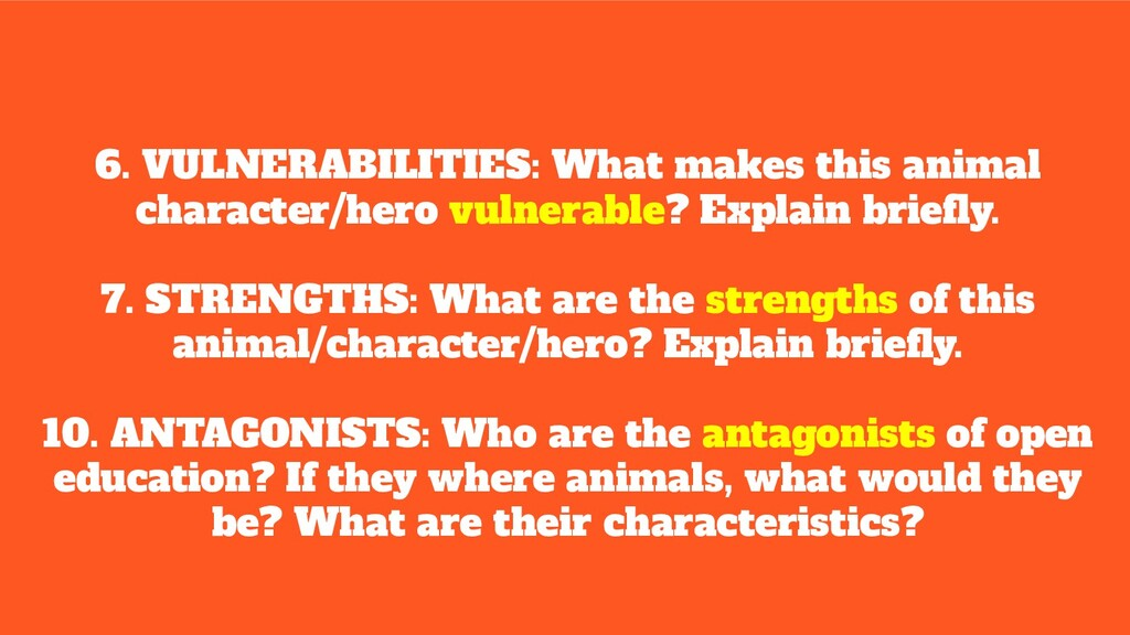 6. VULNERABILITIES: What makes this animal char...