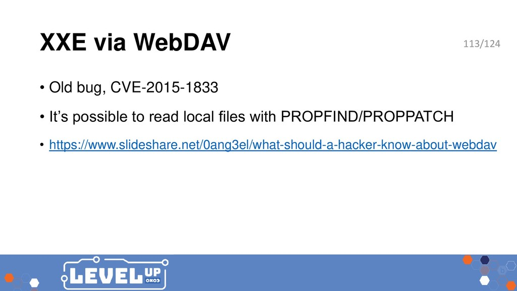 XXE via WebDAV • Old bug, CVE-2015-1833 • It's ...