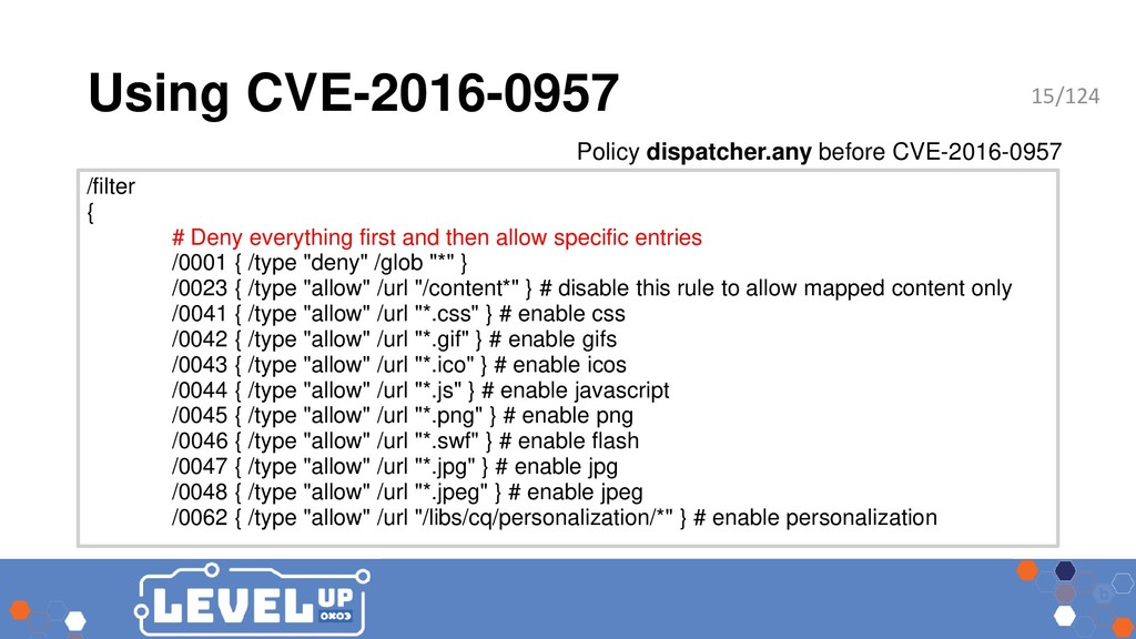 Using CVE-2016-0957 /filter { # Deny everything...