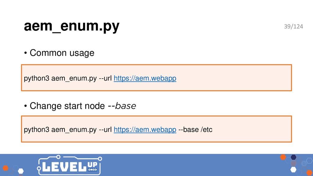 aem_enum.py • Common usage • Change start node ...