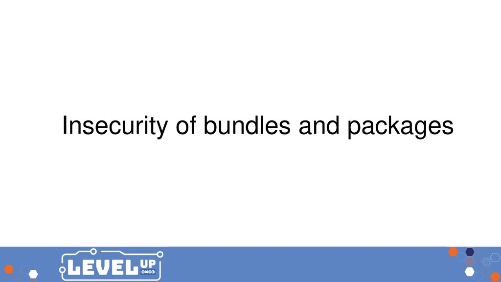 Insecurity of bundles and packages