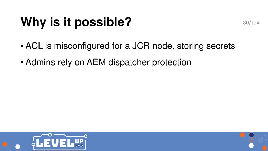 Why is it possible? • ACL is misconfigured for ...