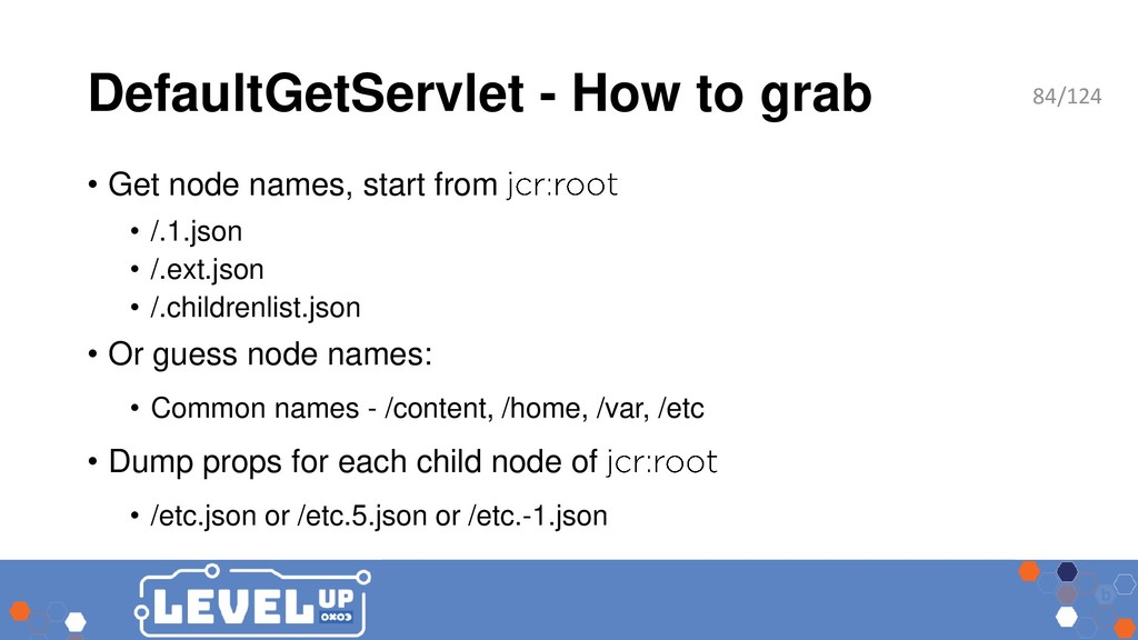 DefaultGetServlet - How to grab • Get node name...