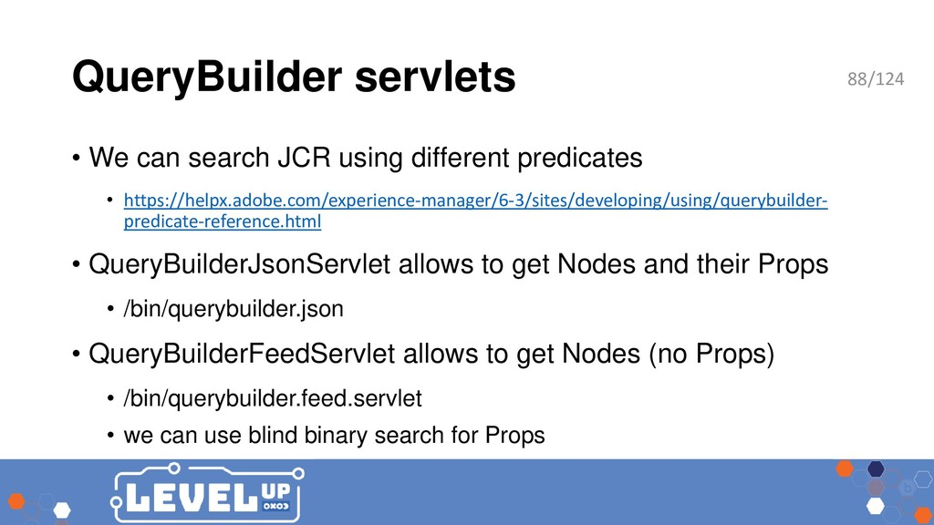 QueryBuilder servlets • We can search JCR using...