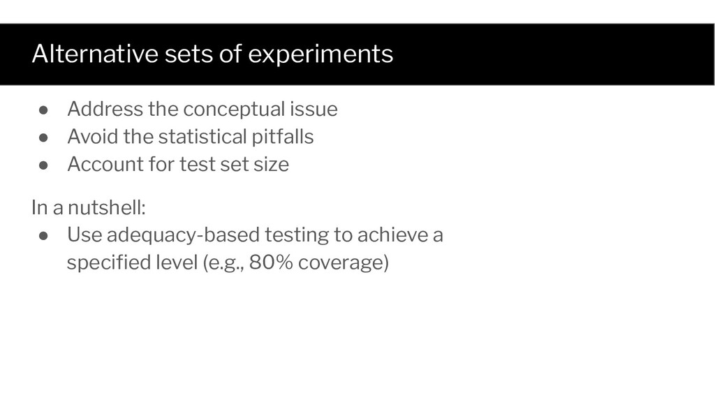 Alternative sets of experiments ● Address the c...
