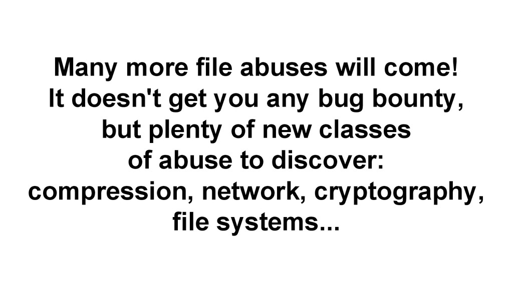 Many more file abuses will come! It doesn't get...