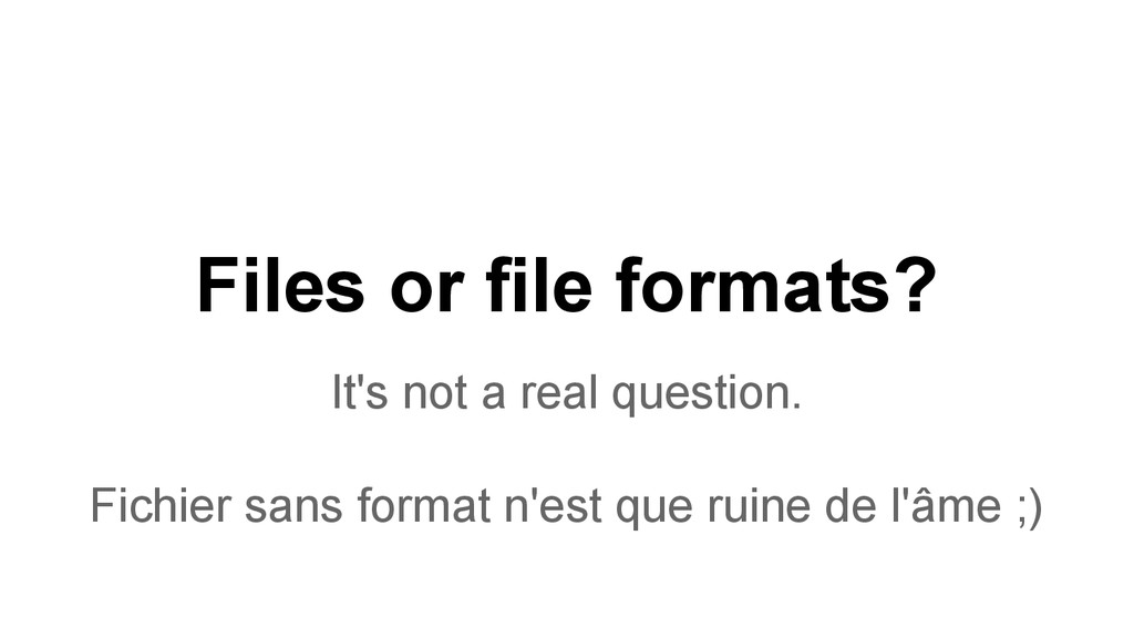 Files or file formats? It's not a real question...