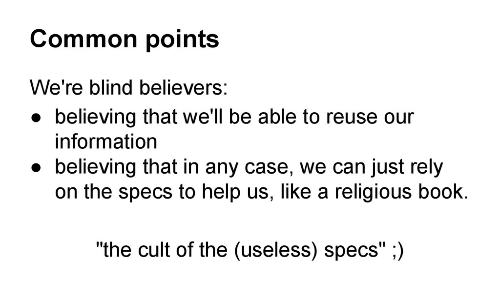 Common points We're blind believers: ● believin...