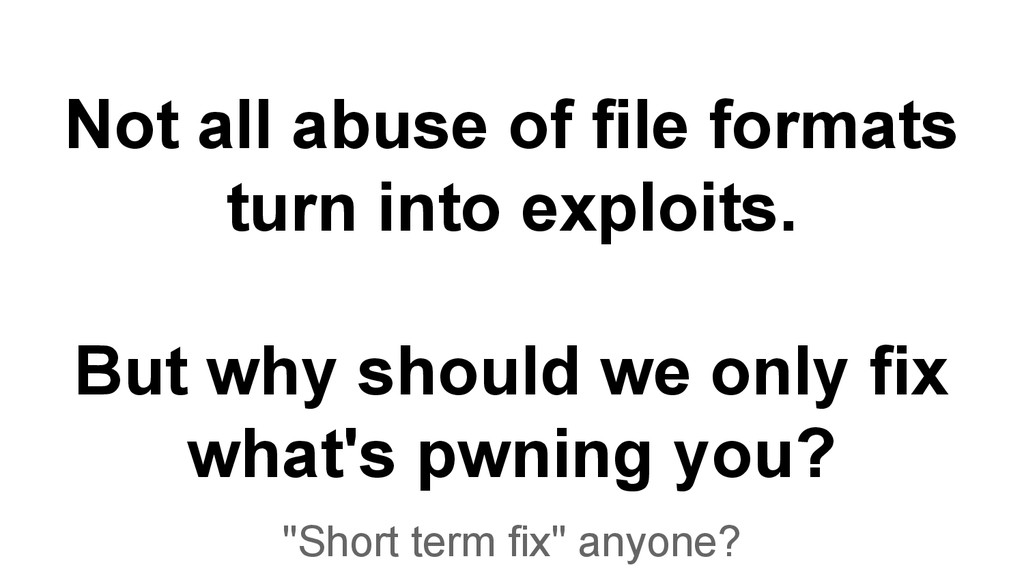 Not all abuse of file formats turn into exploit...